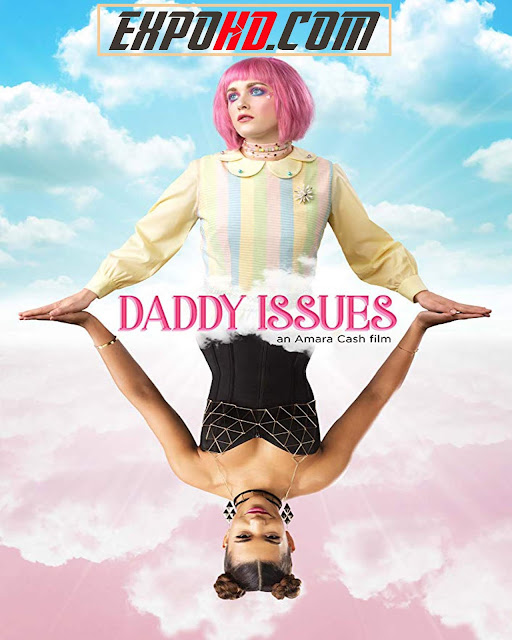 (18+) Daddy Issues 2018 BluRay 720p | Dual Audio 480p || Watch Now Free