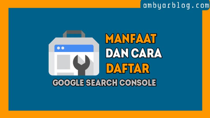 Manfaat dan Cara Mendaftarkan Blog ke Google Search Console