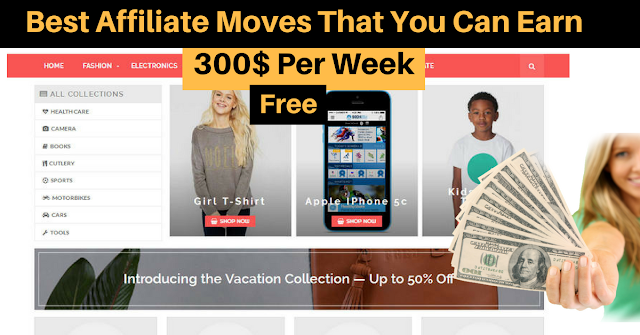 Best Affiliate Moves That You Can Earn 300$ Per Week