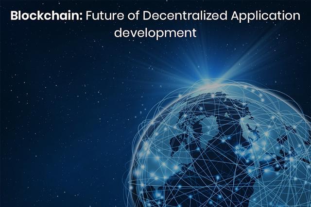 Blockchain: Future of Decentralized Application development