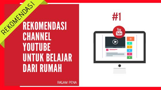 Rekomendasi Channel Youtube untuk Belajar dari Rumah - Ragam-Pena