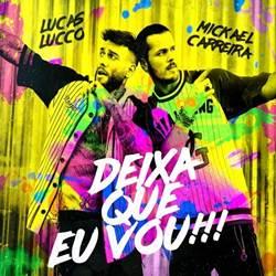 Música Deixa Que Eu Vou – Mickael Carreira e Lucas Lucco Mp3