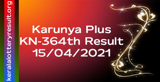 Karunya Plus KN 364 Lottery Result 15-4-2021