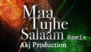 Maa-Tujhe-Salaam-Dj-Akj-Production-Mix