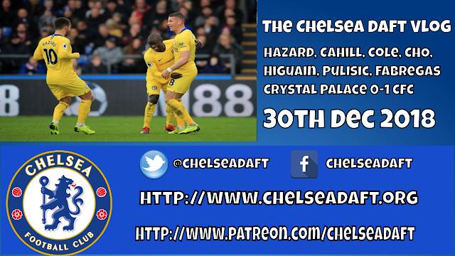 Hazard / Cahill / Cole / Pulisic / Hudson-Odoi / Crystal Palace 0-1 Chelsea / The Chelsea Daft Vlog