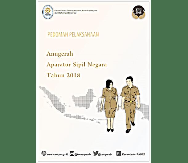Berikut ini adalah informasi dan berkas Pedoman Pelaksanaan Anugerah ASN dan Panduan Tekn Pedoman Pelaksanaan Anugerah ASN dan Panduan Teknis Aplikasi Anugerah ASN Tahun 2018