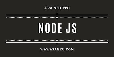 Apa itu Node JS
