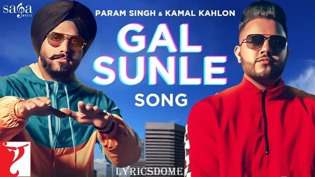 Gal Sunle Lyrics - Param Singh & Kamal Kahlon