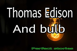 Real life inspirational stories in hindi for success - Thomas Edison