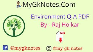 Environment Q-A PDF By - Raj Holkar