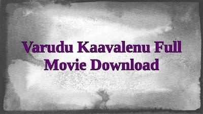 Varudu Kaavalenu Full Movie Download