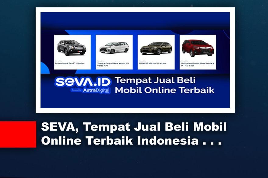 SEVA, Tempat Jual Beli Mobil Online Terbaik Indonesia