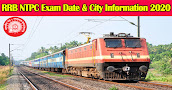 RRB NTPC Exam Date & City Information 2020