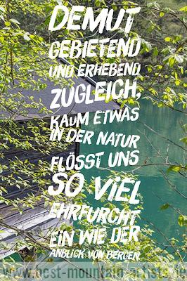 """""""Demut gebietend und erhebend zugleich, kaum etwas in der Natur flößt uns so viel Ehrfurcht ein wie der Anblick von Bergen."""", Kofi Annan"""