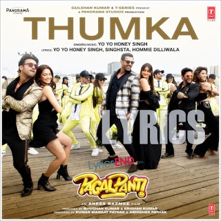 Thumka Lyrics - Hindi Movie Pagalpanti [2019]
