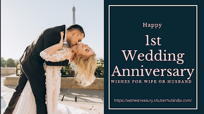 Happy 1st wedding anniversary wishes for wife or husband