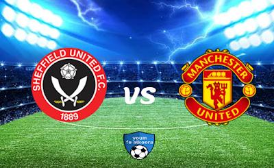 مشاهدة مباراة مانشستر يونايتد وشيفيلد يونايتد بث مباشر اليوم 27-1-2021 في الدوري الإنجليزي.
