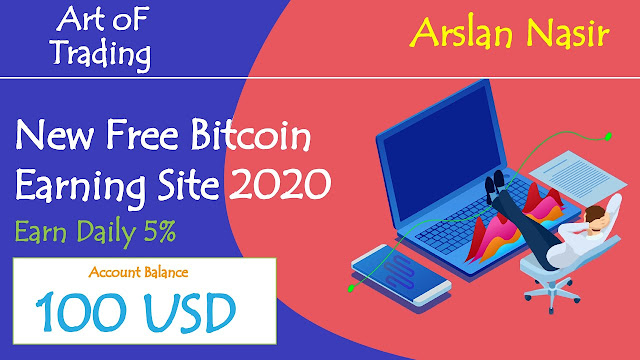 Art OF Trading - New Free Bitcoin Earning Site 2020 | Earn Daily 5% or 100 Usd Live Proof Urdu Hindi