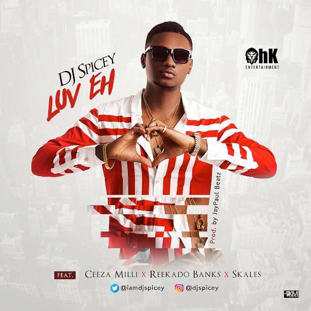 Video: Dj Spicey ft. Reekado Banks, Skales & Ceeza Milla – Luv Eh