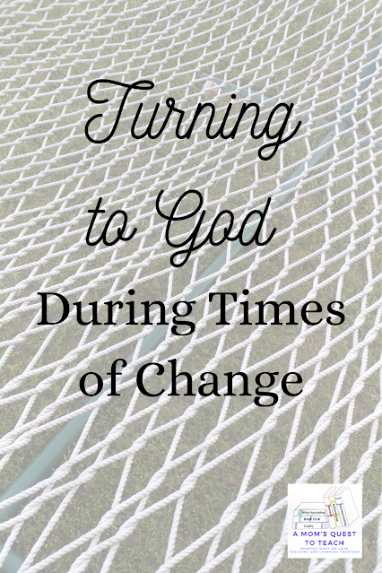 A Mom's Quest to Teach logo; net background; Turning to God During Times of Change