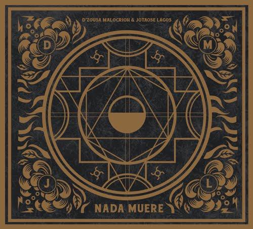 Malcriaoh D'Zousa & Jotaose Lagos - Nada Muere [Album] (Chile) | 2016