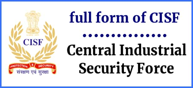 Full form of CISF- Central Industrial Security Force
