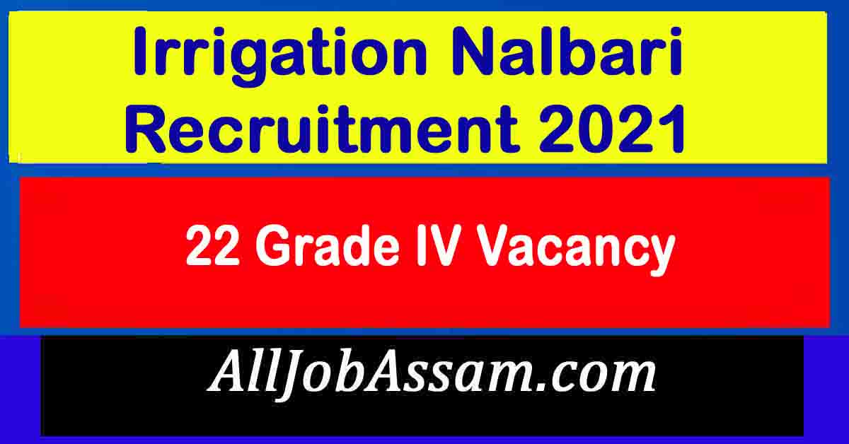 Irrigation Nalbari Recruitment 2021