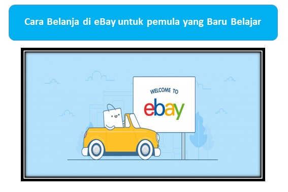 Cara Belanja di eBay untuk pemula yang Baru Belajar