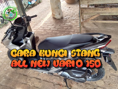 Cara Buka dan Kunci Stang All New Vario 150