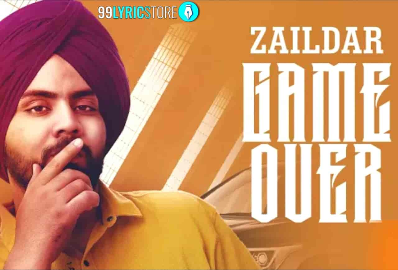 Game Over Punjabi Song sung by Zaildar