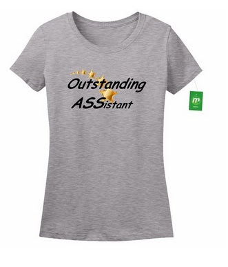 https://www.amazon.com/Minty-Tees-Outstanding-ASSistant-Athletic/dp/B01HFO2876/ref=sr_1_45?m=A28YPGQTSO8TKV&s=merchant-items&ie=UTF8&qid=1469423605&sr=1-45&keywords=ass