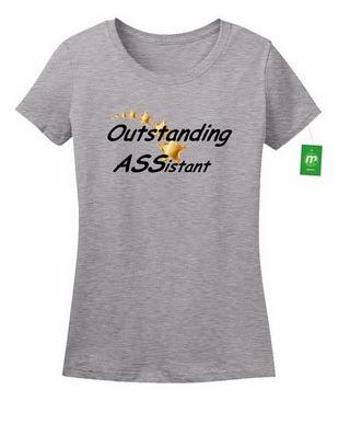 https://www.amazon.com/Minty-Tees-Outstanding-ASSistant-Athletic/dp/B01HFO2876/ref=sr_1_45?m=A28YPGQTSO8TKV&s=merchant-items&ie=UTF8&qid=1469423605&sr=1-45&keywords=ass