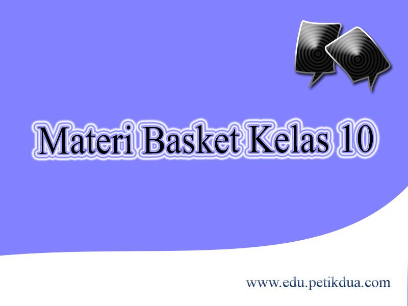 Materi Basket Kelas 10 Lengkap