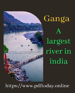 Ganga - A largest river in india