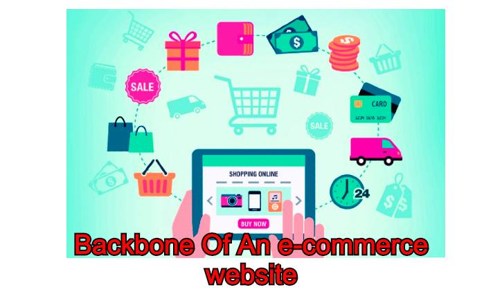The Backbone Of An e-commerce website (Online Store) | 5 Important Tips