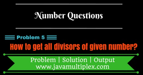 Java program that calculates all the divisors of given number.