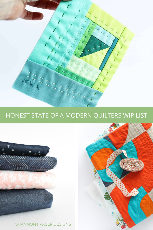 Honest state of a modern quilter's WIP List | Q1 2020 Finish-a-Long | Shannon Fraser Designs #modernquilter #worksinprogress