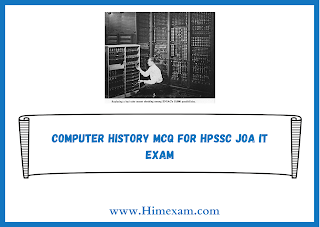 Computer History MCQ For HPSSC JOA IT Exam