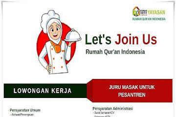 Lowongan Kerja Juru Masak Pesantren Rumah Qur'an Indonesia