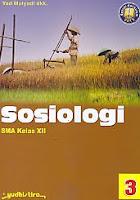 Judul Buku : Sosiologi SMA Kelas XII Pengarang : Yad Mulyadi dkk Penerbit : Yudhistira