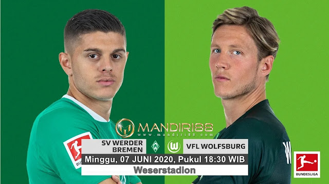 Prediksi Werder Bremen Vs VfL Wolfsburg, Minggu 07 Juni 2020 Pukul 18.30 WIB