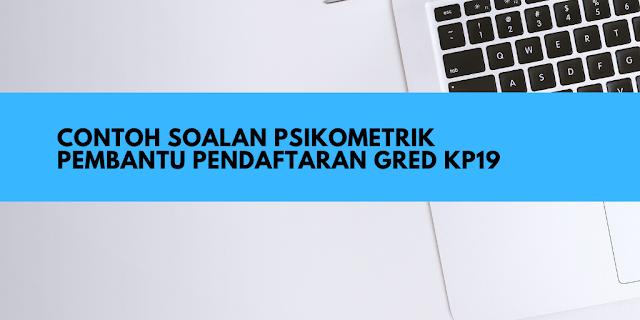 Contoh Soalan Psikometrik Pembantu Pendaftaran KP19
