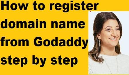 how to register domain name from godaddy step by step guide