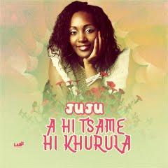 Juju - A Hi Tsame Hi Khurula (2018) DOWNLOAD