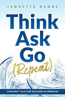Think, Ask, Go (Repeat): Straight Talk for Success in Missions book promotion by Jannette Naone