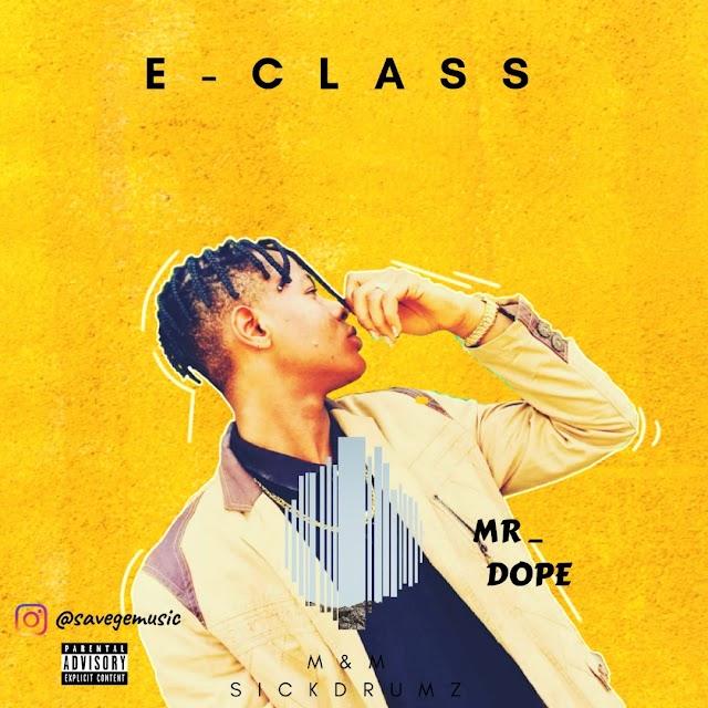 """[MUSIC]: Mr. Dope – """"E-Class"""""""