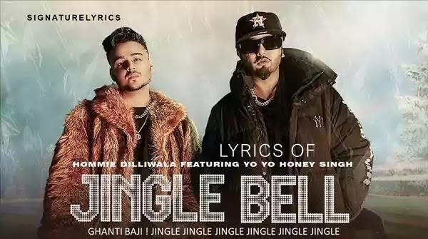 Jingle Bell Lyrics - Yo Yo Honey Singh - Hommie Dilliwala (Party Song)