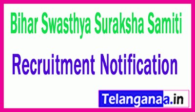 Bihar Swasthya Suraksha Samiti BSSS Recruitment Notification