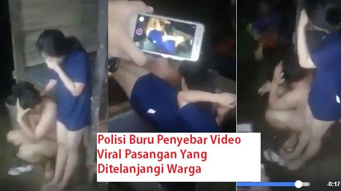 Polisi Buru Penyebar Video Viral Pasangan Yang Ditelanjangi Warga