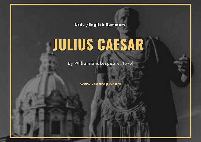 Julius Caesar in Urdu & English by William Shakespeare Novel // Summary ,Themes, Characters